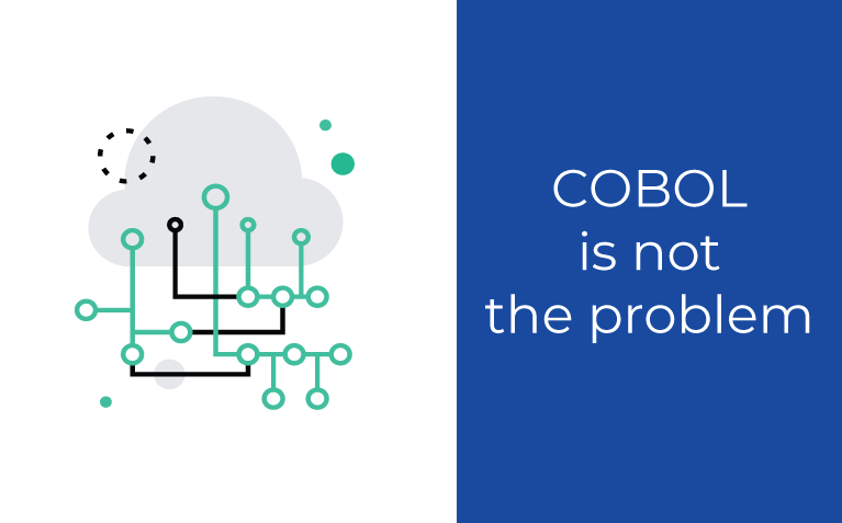 In the mainframe legacy migration world COBOL is not the problem